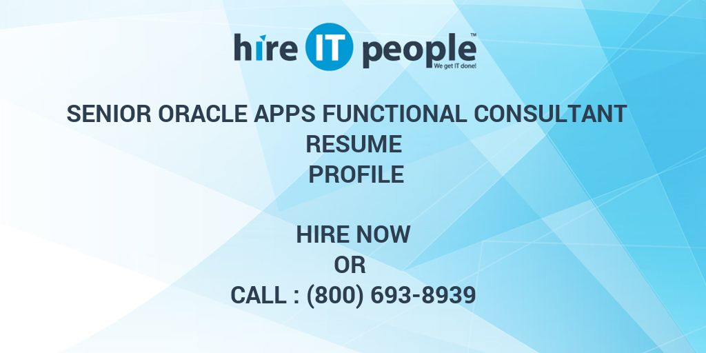 Senior Oracle Apps Functional Consultant Resume Profile - Hire IT