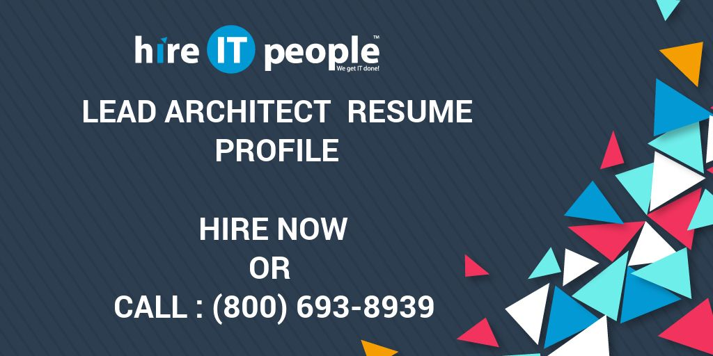 Lead Architect Resume Profile - Hire IT People - We get IT done