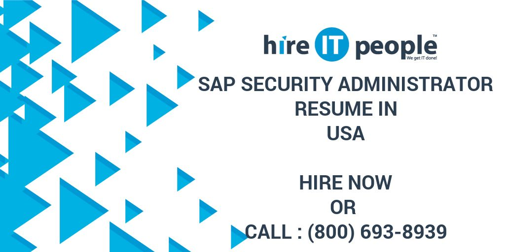 SAP Security Administrator RESUME IN - Hire IT People - We get IT done