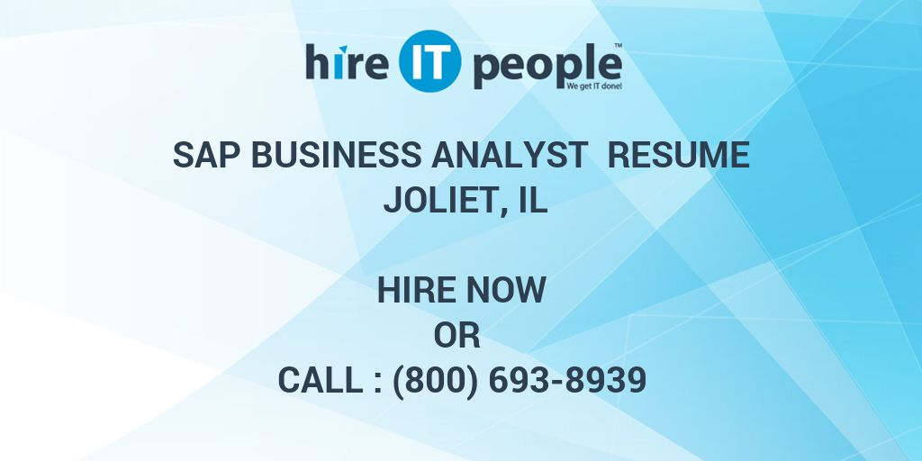 SAP Business Analyst Resume Joliet, IL - Hire IT People - We get IT done