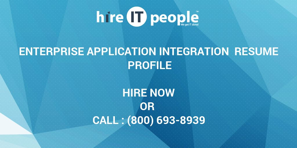 Enterprise Application Integration Resume Profile - Hire IT People