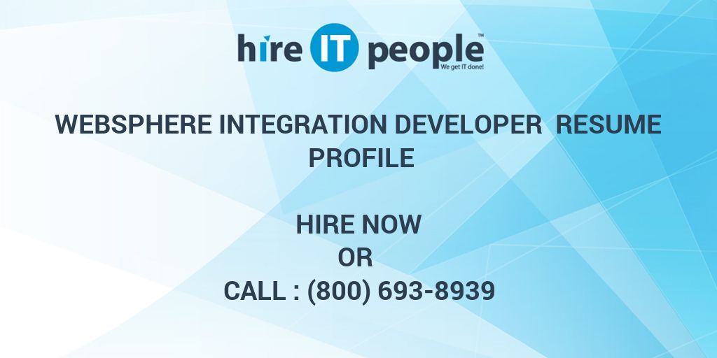 Websphere Integration Developer Resume Profile - Hire IT People - We - Java Web Sphere Developer Resume