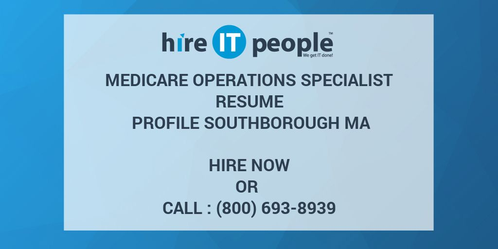 Medicare Operations Specialist Resume Profile Southborough MA - Hire