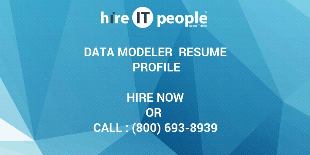 Data Modeler Resume Profile - Hire IT People - We get IT done - data modeling resume