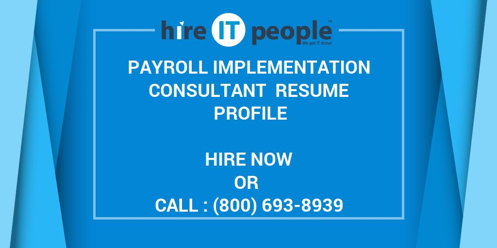 Payroll Implementation Consultant Resume Profile - Hire IT People