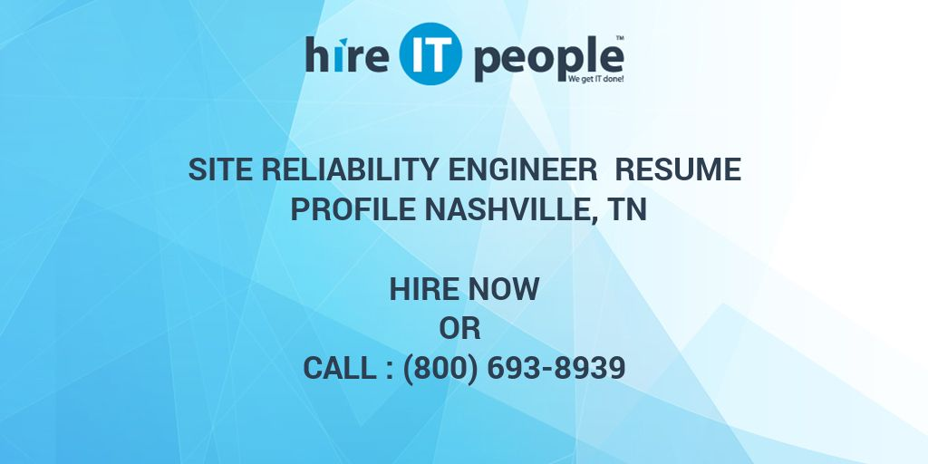 Site Reliability Engineer Resume Profile Nashville, TN - Hire IT