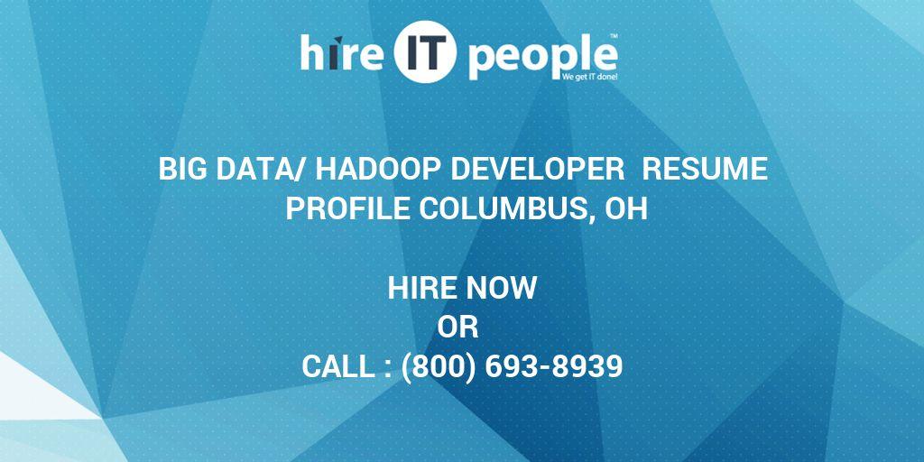 Big Data/Hadoop Developer Resume Profile Columbus, OH - Hire IT