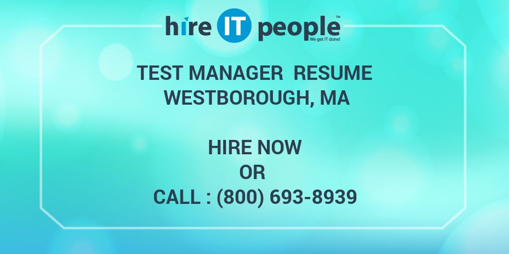 Test Manager Resume Westborough, MA - Hire IT People - We get IT done