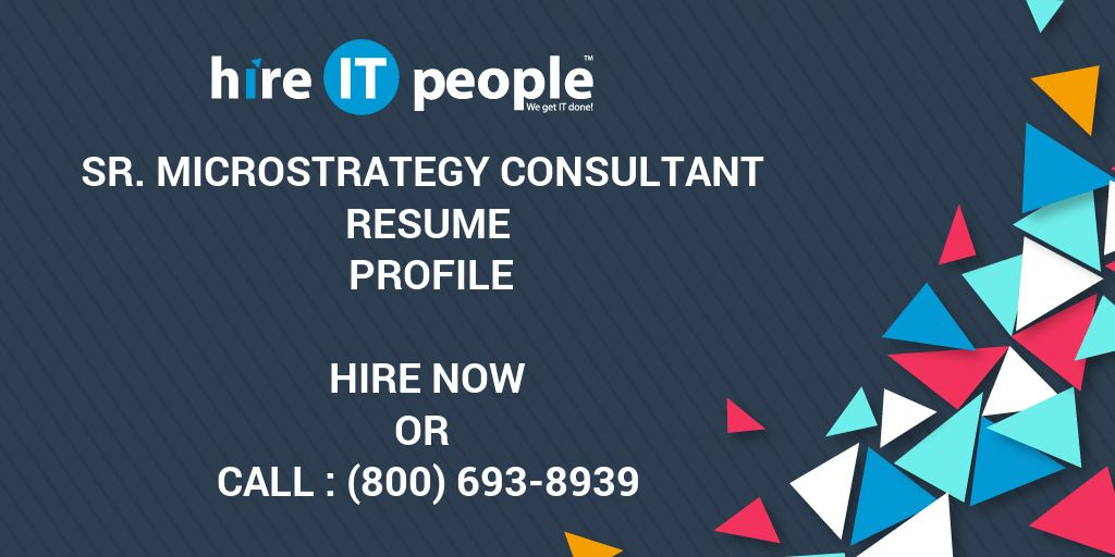 Sr MicroStrategy Consultant Resume Profile - Hire IT People - We - microstrategy architect sample resume