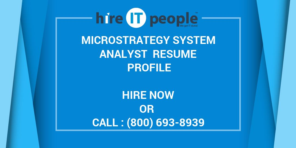 MicroStrategy System Analyst Resume Profile - Hire IT People - We - microstrategy architect sample resume
