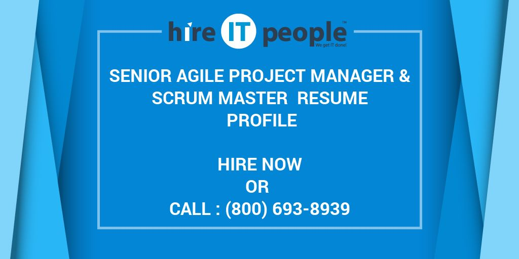 Senior Agile Project Manager  Scrum Master Resume Profile - Hire IT