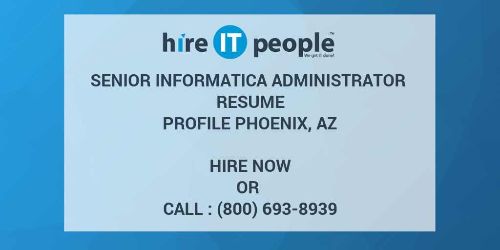 Senior Informatica Administrator Resume profile Phoenix, AZ - Hire