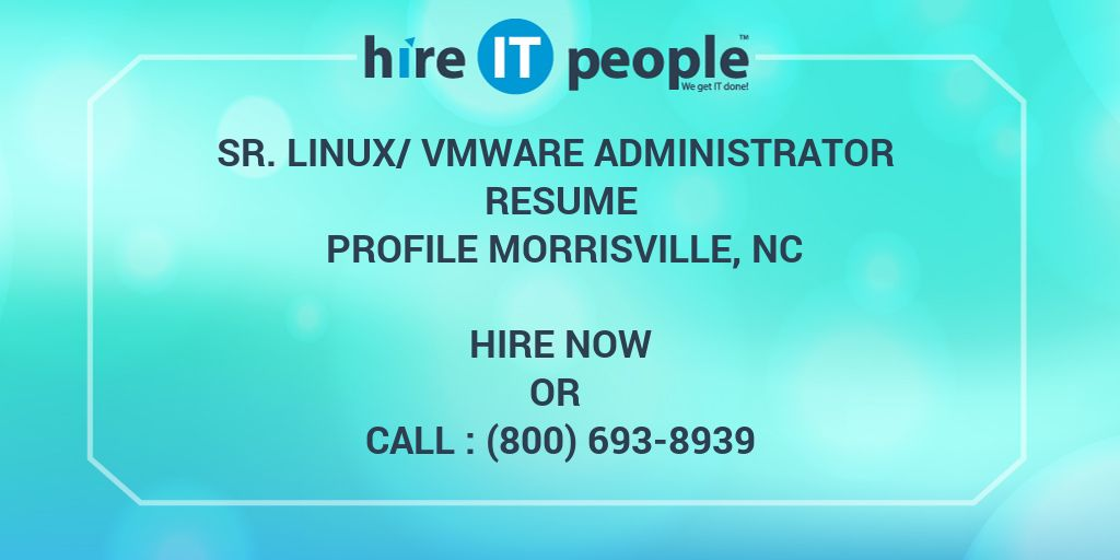 Sr Linux/VMware Administrator Resume Profile Morrisville, NC - Hire - Vmware Resume
