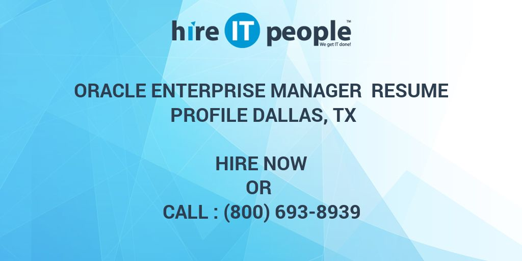Oracle Enterprise Manager Resume Profile Dallas, TX - Hire IT People