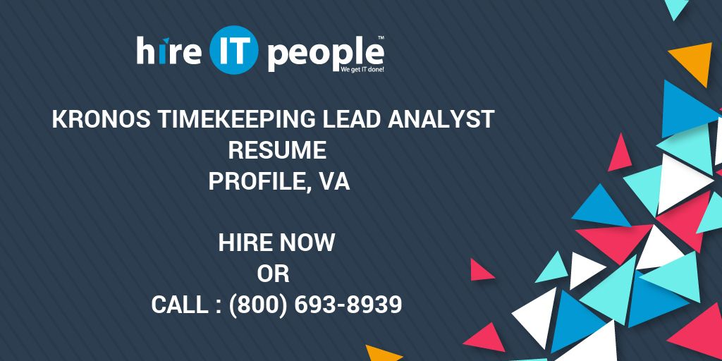Kronos Timekeeping Lead Analyst Resume Profile, VA - Hire IT People