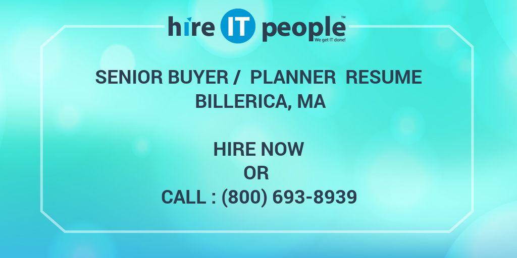 Senior Buyer / Planner Resume Billerica, MA - Hire IT People - We - senior buyer resume
