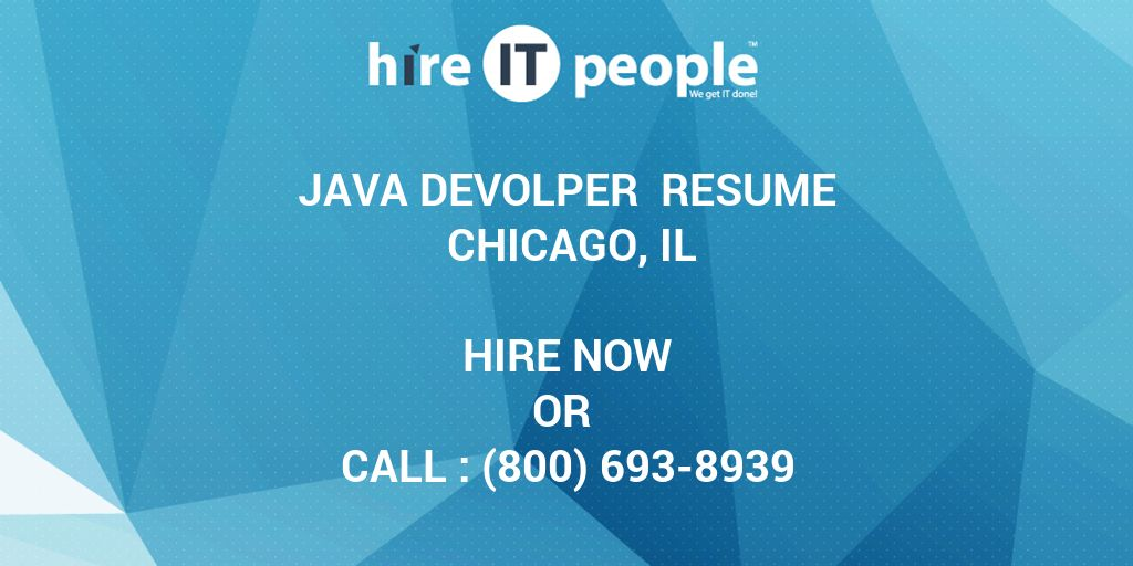 Java Devolper Resume Chicago, IL - Hire IT People - We get IT done