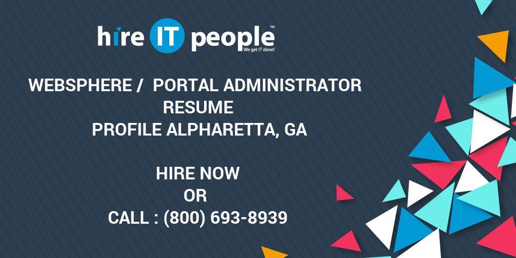 WebSphere / Portal Administrator Resume Profile Alpharetta, GA - web sphere administrator resume