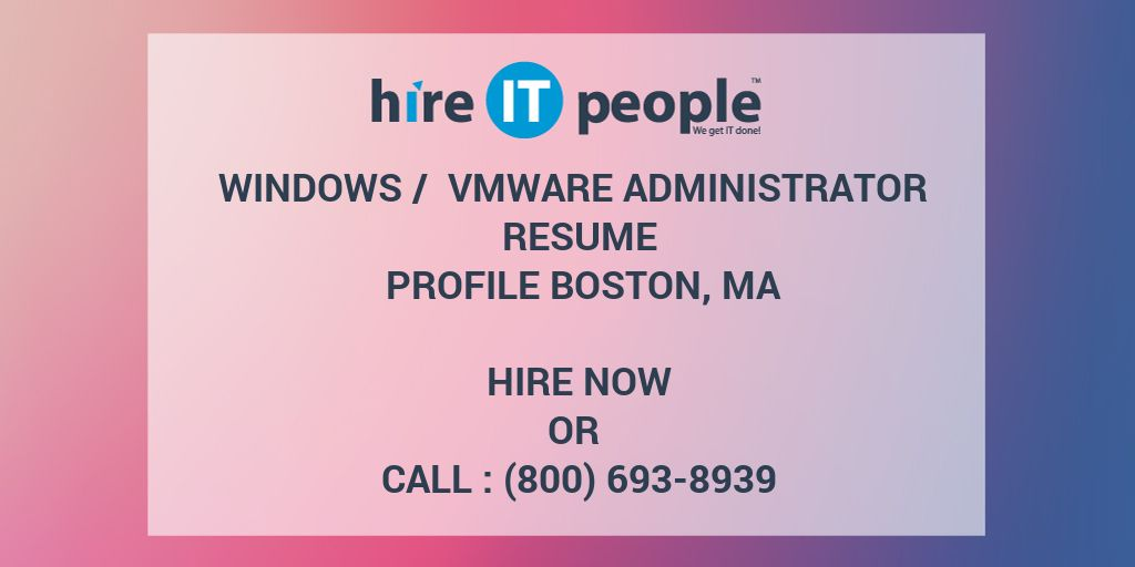 Windows / VMware Administrator Resume Profile Boston, MA - Hire IT - Vmware Resume