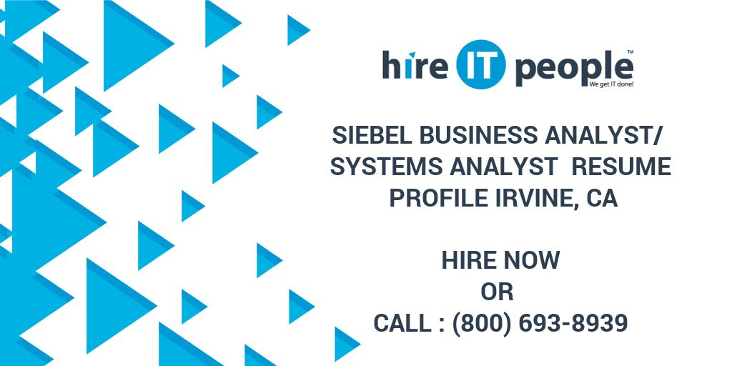 Siebel Business Analyst/ Systems Analyst Resume Profile Irvine, CA