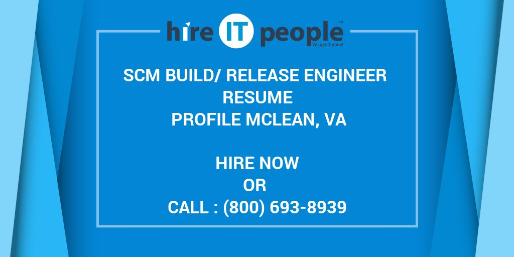 SCM Build/Release Engineer Resume Profile Mclean, VA - Hire IT