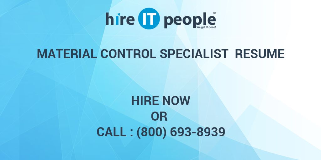 Material control specialist Resume - Hire IT People - We get IT done