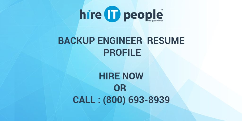 Backup Engineer Resume Profile - Hire IT People - We get IT done