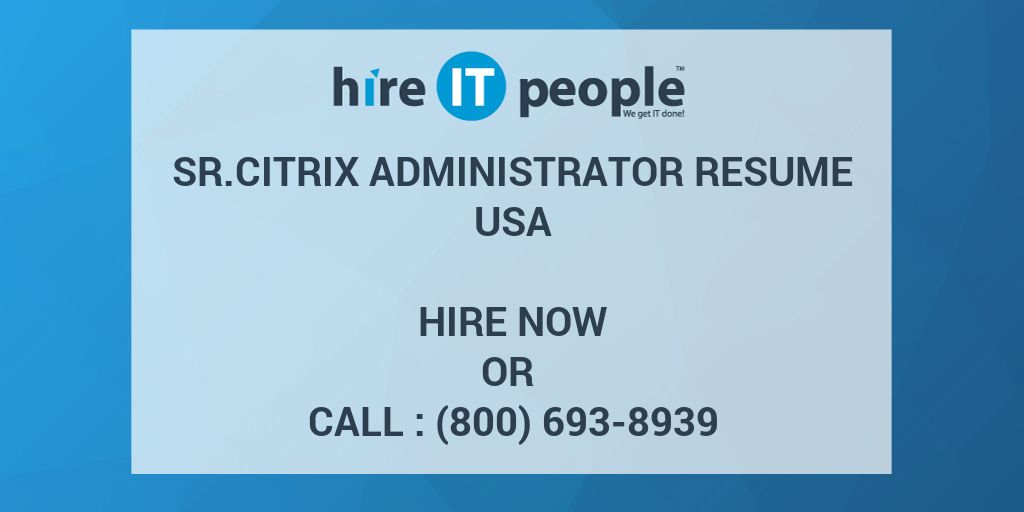SrCitrix Administrator Resume - Hire IT People - We get IT done