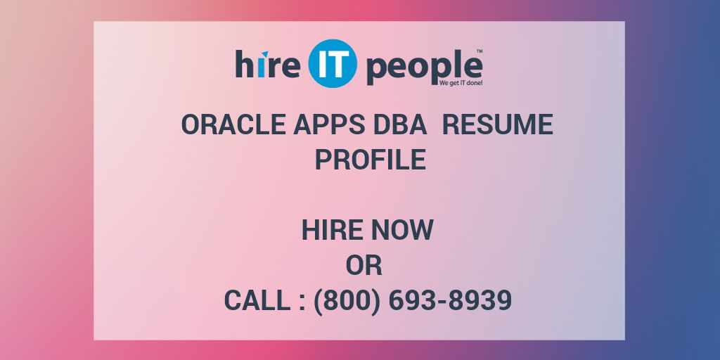 Oracle Apps DBA Resume Profile - Hire IT People - We get IT done - Dba Resume