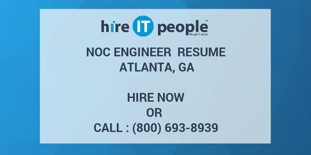 NOC Engineer Resume Atlanta, GA - Hire IT People - We get IT done