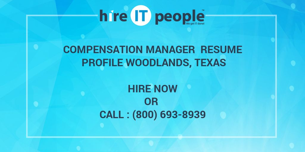 Compensation Manager Resume Profile Woodlands, Texas - Hire IT - compensation manager resume