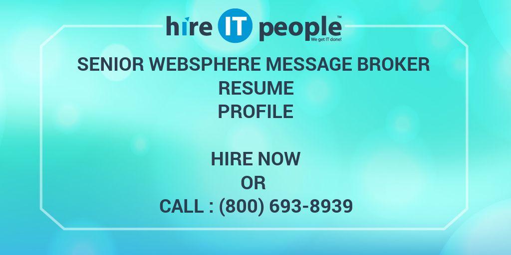 Senior WebSphere Message Broker Resume Profile - Hire IT People - We