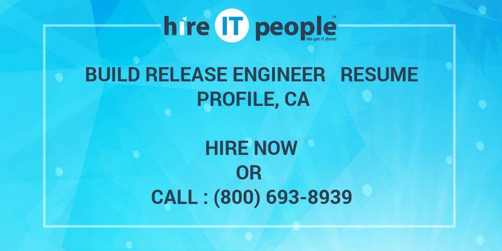 Build Release Engineer Resume Profile, CA - Hire IT People - We - build and release engineer resume