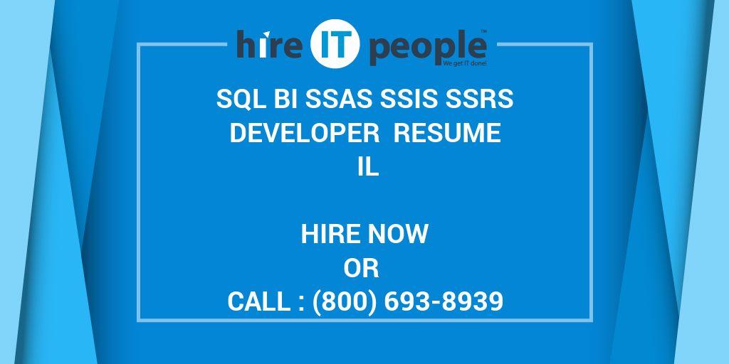 SQL BI SSAS SSIS SSRS Developer Resume IL - Hire IT People - We get - ssrs sample resume