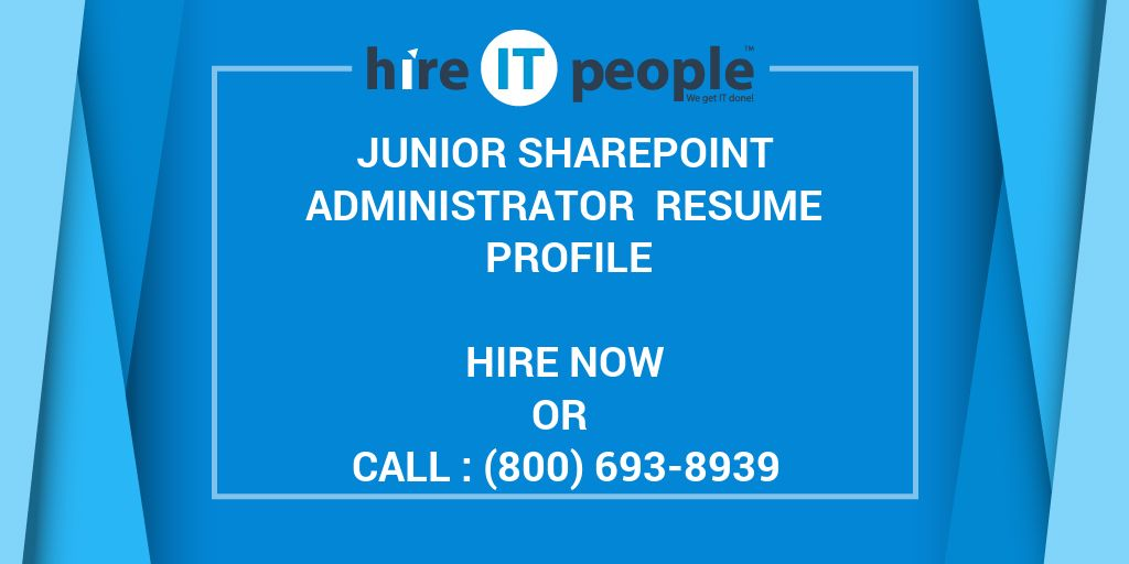 Junior SharePoint Administrator Resume Profile - Hire IT People - We