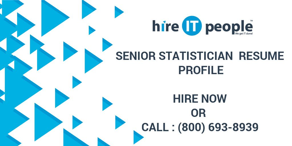 Senior Statistician Resume Profile - Hire IT People - We get IT done