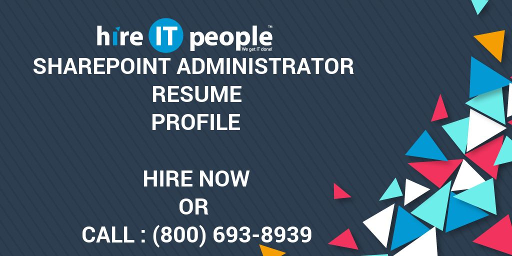SharePoint Administrator Resume Profile - Hire IT People - We get IT