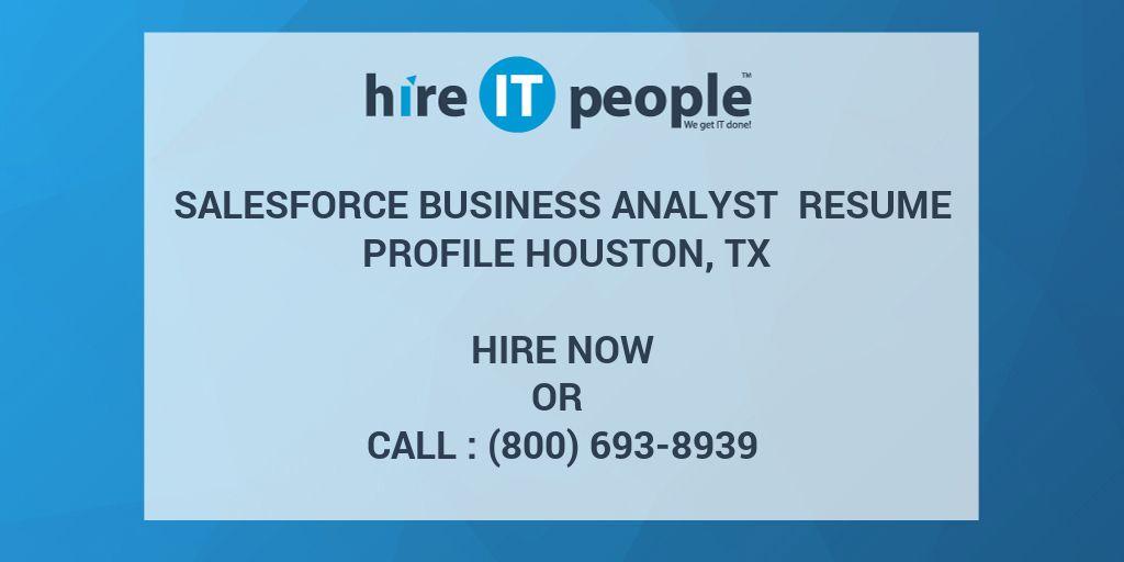 SalesForce Business Analyst Resume Profile Houston, TX - Hire IT