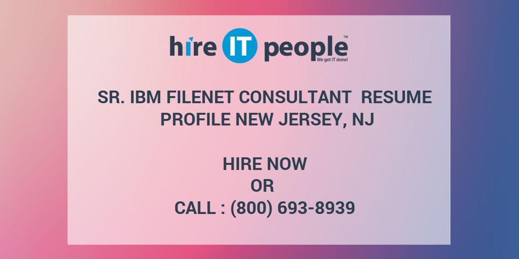 Sr IBM FileNet Consultant Resume Profile New Jersey, NJ - Hire IT