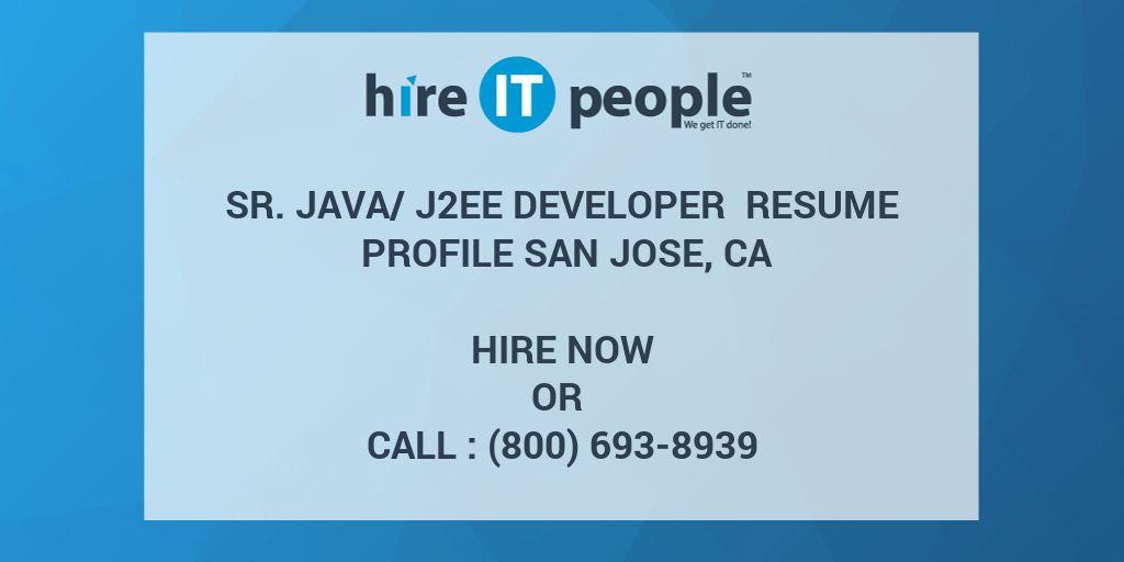SR JAVA/J2EE DEVELOPER Resume Profile SAN JOSE, CA - Hire IT People