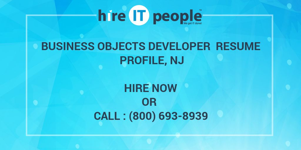 Business Objects Developer Resume Profile, NJ - Hire IT People - We - business objects developer resume