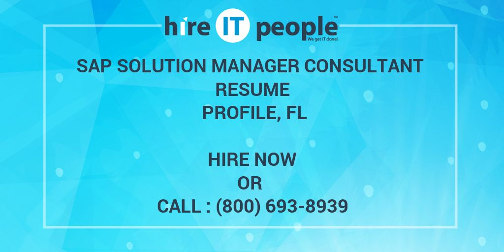 SAP Solution Manager Consultant Resume Profile, FL - Hire IT People