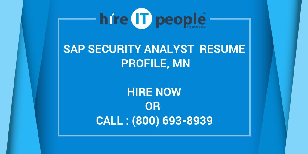 SAP Security Analyst Resume Profile, MN - Hire IT People - We get IT