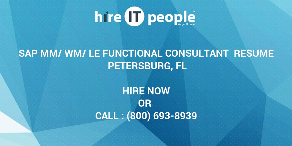 SAP MM/WM/LE Functional Consultant Resume Petersburg, FL - Hire IT - sap mm consultant sample resume