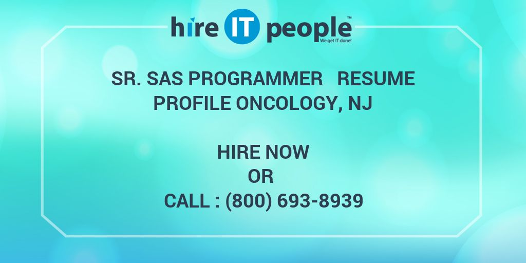 Sr SAS Programmer Resume Profile Oncology, NJ - Hire IT People - We