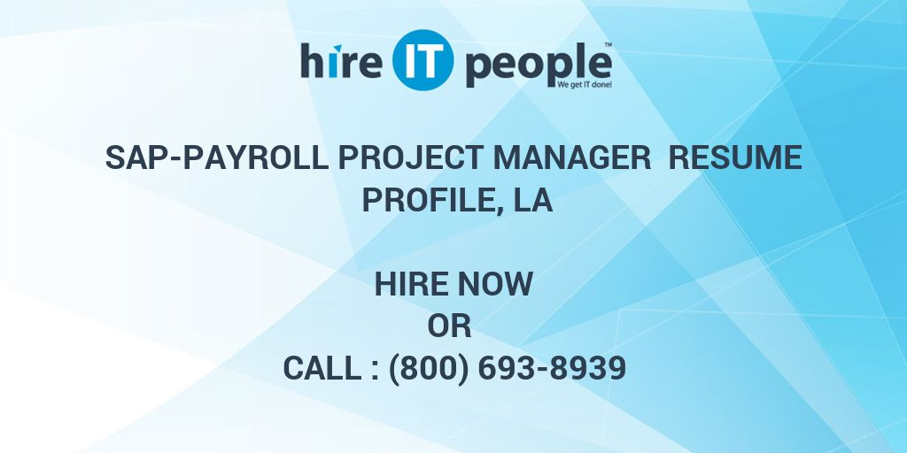 SAP-Payroll project manager Resume Profile, LA - Hire IT People - We