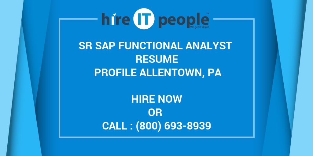 Sr SAP Functional Analyst Resume Profile Allentown, PA - Hire IT