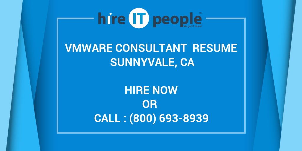 VMware Consultant Resume Sunnyvale, CA - Hire IT People - We get IT done - Vmware Resume