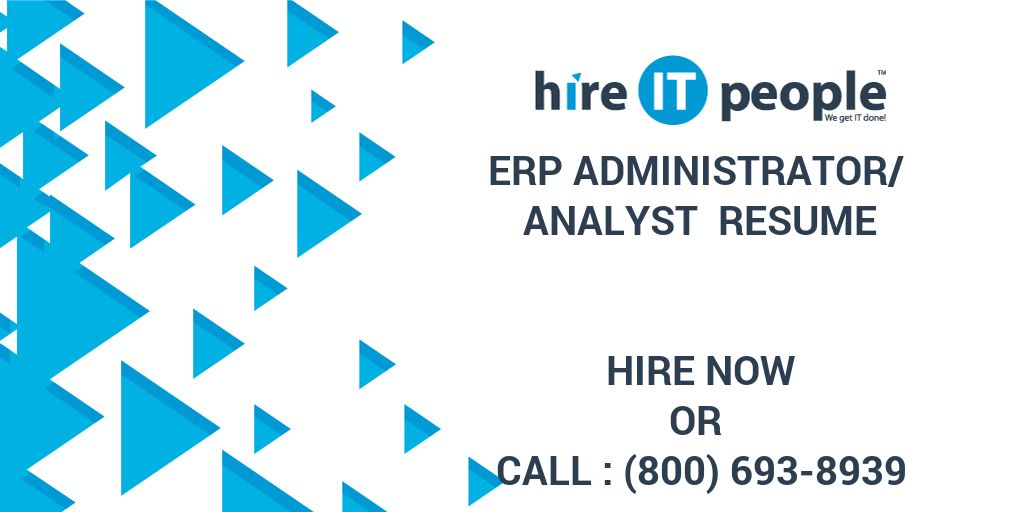 ERP Administrator/ Analyst Resume - Hire IT People - We get IT done - erp administrator sample resume