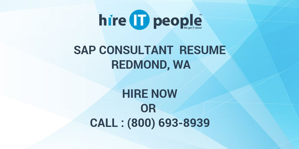 SAP Consultant Resume Redmond, WA - Hire IT People - We get IT done